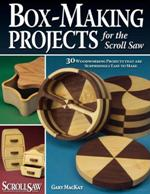 Box-Making Projects for the Scroll Saw. Gary MacKay.